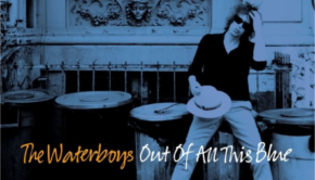 The Waterboys - Out Of All This Blue Timpaanmuziek
